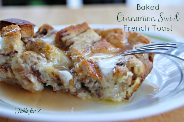 Baked Cinnamon Swirl French Toast • Table for Seven