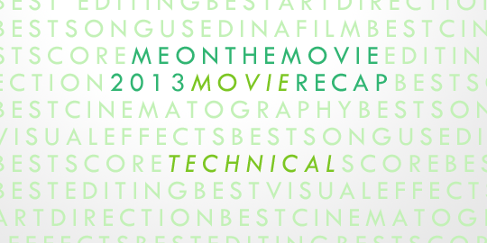 2013 Movie Recap: Technical