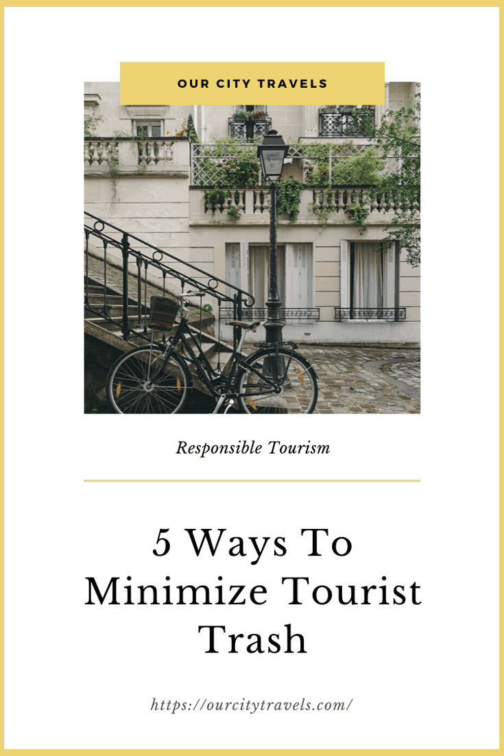Sustainable tourism scopes a wide concept, being a responsible tourist may sound just a little part of it but it surely will benefit a lot. So here are 5 ways to minimize tourist trash.