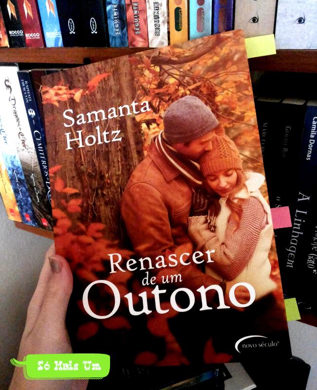Renascer de um Outono - Samantha Holtz - Resenha