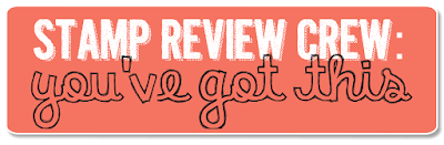 http://stampreviewcrew.blogspot.com/2016/01/stamp-review-crew-youve-got-this-edition.html