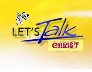Let's talk Christ