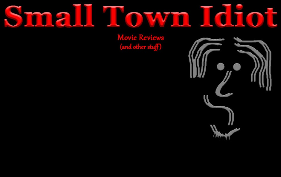 small town idiot movie reviews
