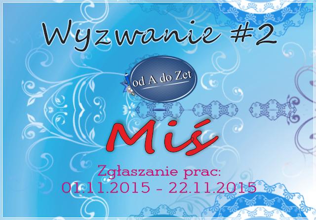 http://blog-odadozet-sklep.blogspot.com/2015/11/wyzwanie-2.html