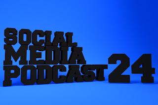 Social Media Podcast 24