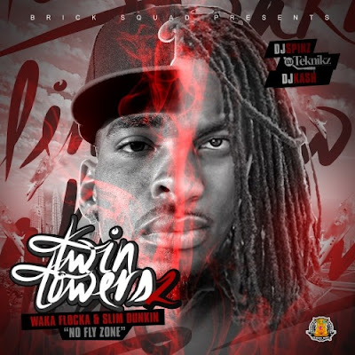 Waka_Flocka_Flame_And_Slim_Dunkin-Twin_Towers_2_(No_Fly_Zone)-(Bootleg)-2011
