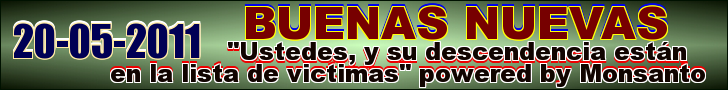 """Ustedes, y su descendencia estn en la lista de victimas"" powered by Monsanto"