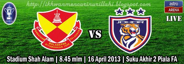 Keputusan Selangor vs Darul Takzim 16 April 2013 - Suku Akhir Kedua Piala FA 2013