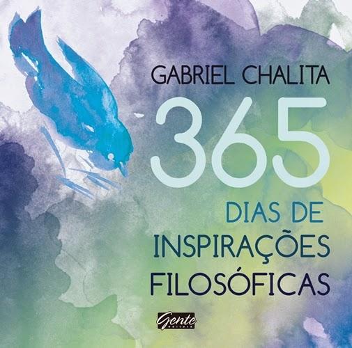 365 dias de inspirações filosóficas - Gabriel Chalita