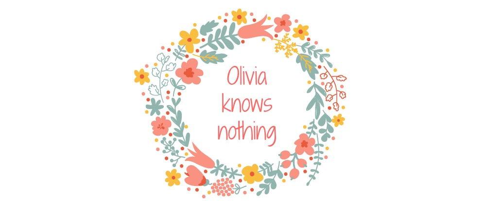 Olivia knows nothing
