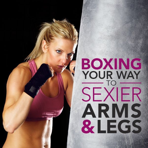 Boxing Your Way to Sexier Arms & Legs