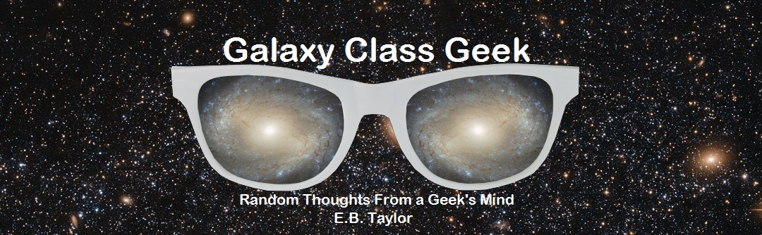 Galaxy Class Geek by E.B. Taylor