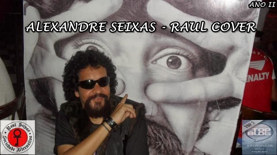 ALEXANDRE SEIXAS - RAUL COVER