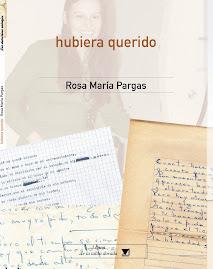 ROSA MARÍA PARGAS: Hubiera querido