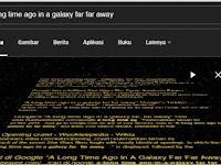 "Ketik ""A long time ago in a galaxy far far away"" di Google, Temukan Kejutan ala Star Wars"