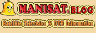 MANISAT SATELLITE SERVICE - Satellite Television ( DTH ) Information