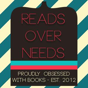 Reads Over Needs - A Book Blog
