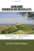 JADRAQUE CRÓNICAS DE UN SIGLO. JADRAQUE Y UN POETA.