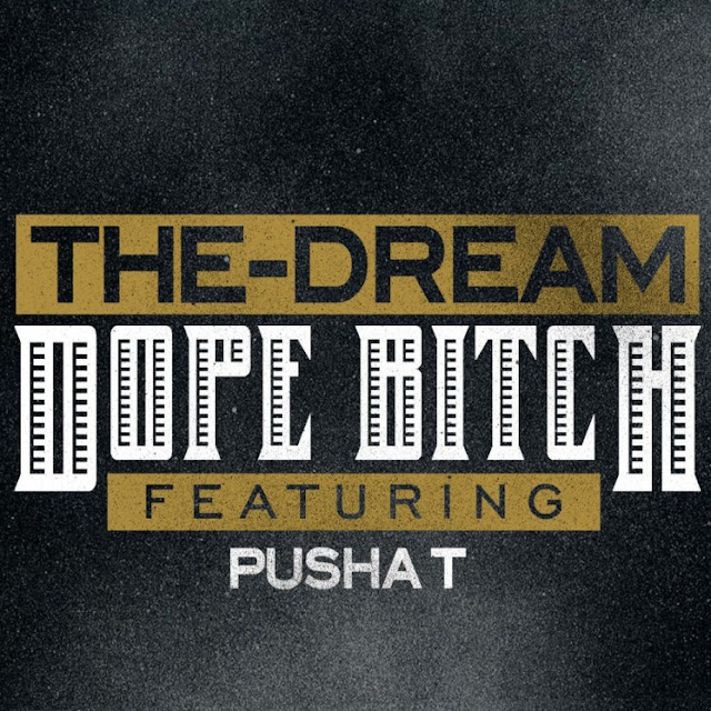 the dream dope bitch pusha t mp3 The Dream   Dope Bitch ft. Pusha T (Music Video)
