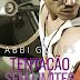 """Pré-venda do livro """"Tentação sem limites"""", de Abbi Glines"""