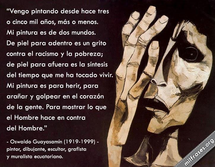 obras de Oswaldo Guayasamín pintor, dibujante, escultor, grafista y muralista ecuatoriano.