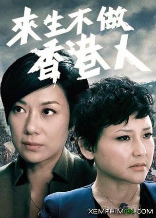 Không Làm Người Hồng Kông Full Tập Trọn Bộ Thuyết minh Lồng tiếng