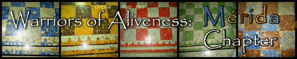 Warriors of Aliveness: Mérida Chapter