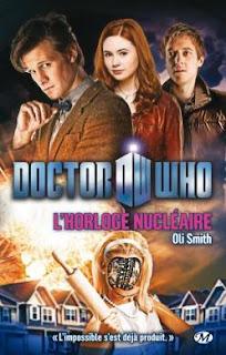 Novélisation de Doctor Who BBC Wales. critique L'horloge nucléaire de Oli Smith. chronique du livre milady