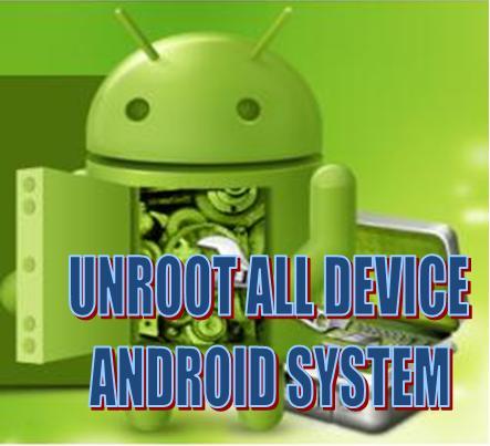 Cara UNROOT Semua ALL Device Android Tanpa PC