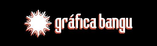 GRÁFICA BANGU