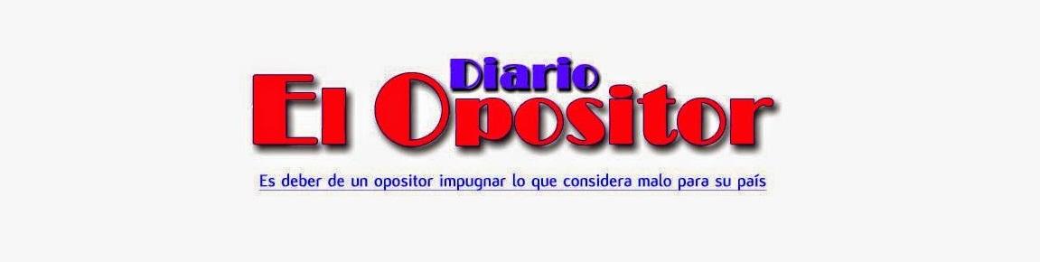 """DIARIO """"EL OPOSITOR"""""""