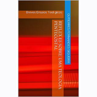 Reflexões sobre uma Teologia Pentecostal