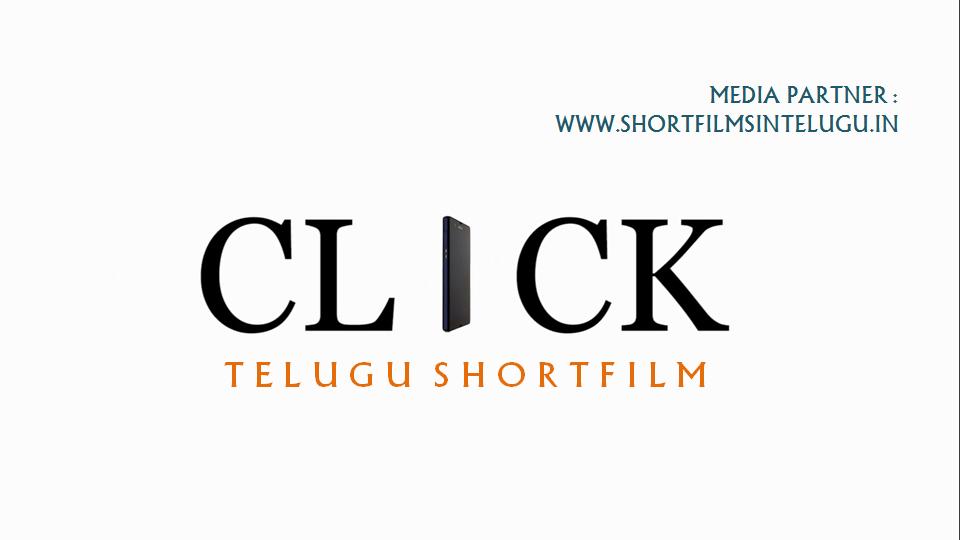 CLICK TELUGU SHORT FILM BY Kaushik Dasari