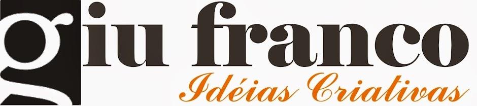 Giu Franco Idéias Criativas
