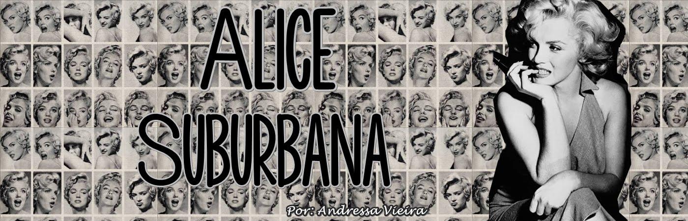 Alice Suburbana