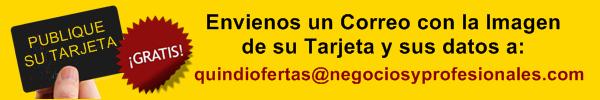 ¡ATENCIÓN! Negocios y Profesionales del QUINDIO Publiquen su Tarjeta de Presentación, es Gratis!