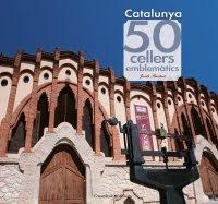 Catalunya 50 cellers emblemàtics