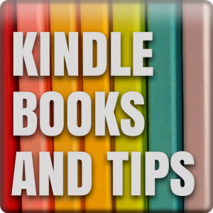 Kindle Books &amp; Tips