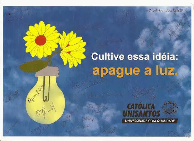 CAMPANHA DA TURMA DE GESTÃO AMBIENTAL DA UNIVERSIDADE CATÓLICA DE SANTOS 2011-2012