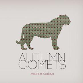 """Autumn Comets """"Moriréis en Camboya"""