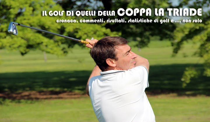 "Il Golf di Quelli della Coppa ""La Triade"""