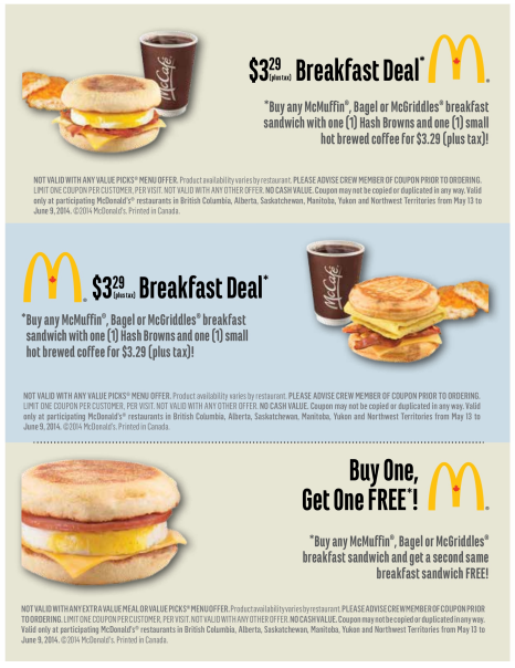 McDonalds Canada Coupons Everyone in Canada knows about McDonalds' famous golden arches, fast food, and affordable prices. What you might not know is they offer great coupons for free items, bundle deals, and other printable coupons we list right here on Wagjag.