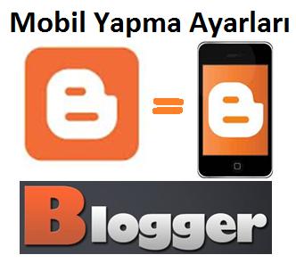 Blogger Sitede Mobil Görünüm Oluşturma