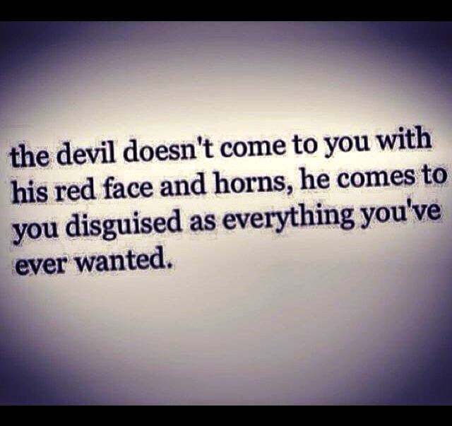 The Devil Doesn't Come To You