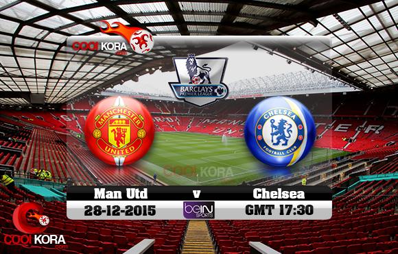 مشاهدة مباراة مانشستر يونايتد وتشيلسي اليوم 28-12-2015 في الدوري الإنجليزي