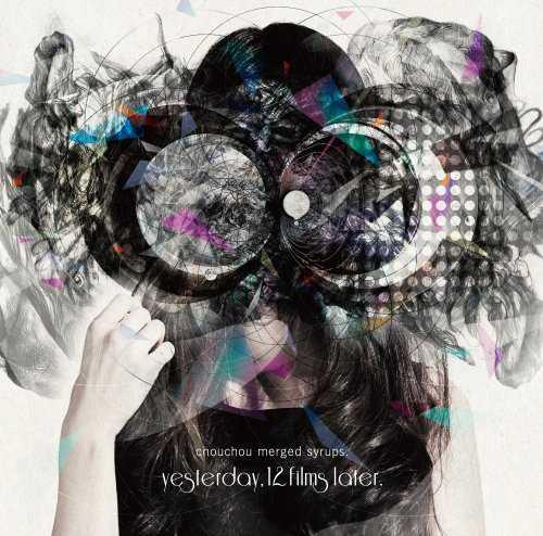 [Album] chouchou merged syrups. – yesterday,12 films later. (2015.10.21/MP3/RAR)