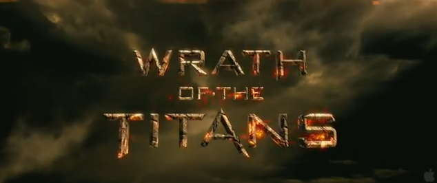 Wrath of the Titans 2012 Action Adventure Fantasy Sequel Title to 2010 Clash of the Titans Legendary Pictures Warner Bros