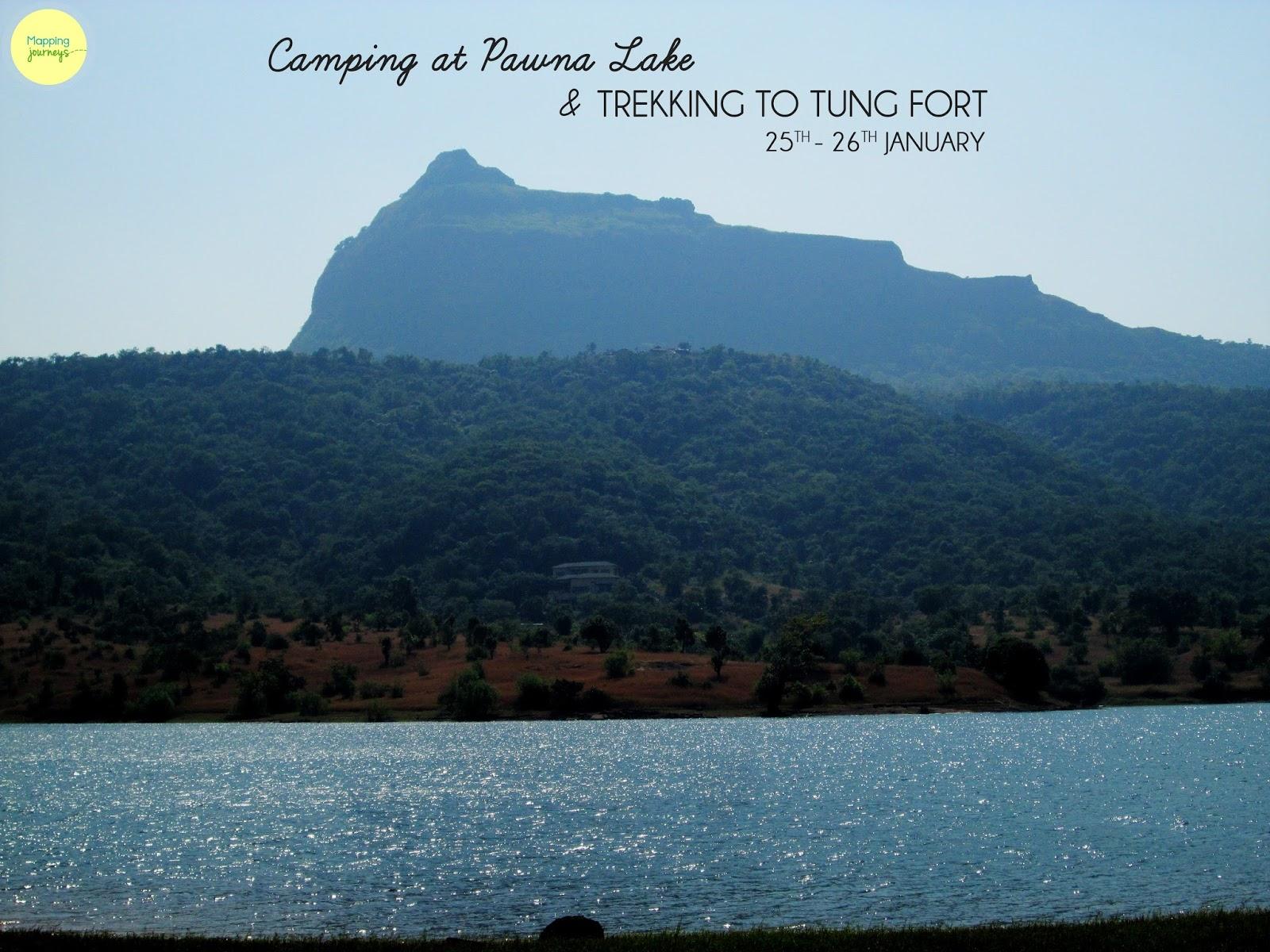 Camping at Pawna Dam and Trekking to Tung Fort !