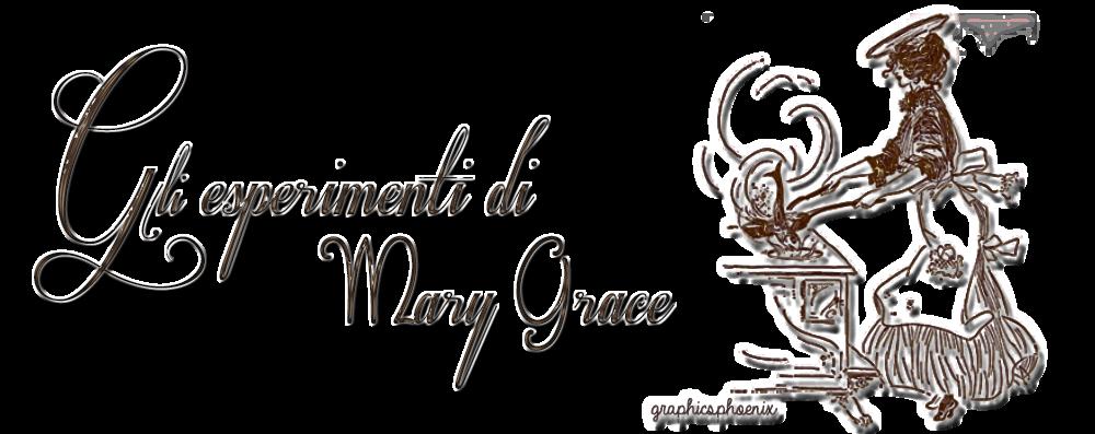 Gli esperimenti di Mary Grace