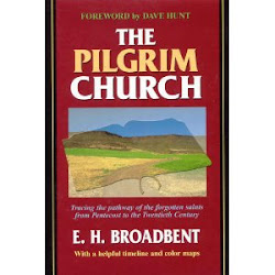 The Pilgrim Church by E.H. Broadbent
